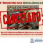 Atenção: 4º Encontro das Metalúrgicas está cancelado
